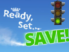 Ready, Set - SAVE!